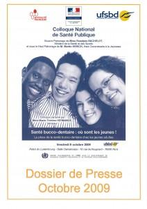 DOSSIER DE PRESSE miniature COLLOQUE NATIONAL DE SANTE PUBLIQUE 2009 santé bucco dentaire où ont les jeunes
